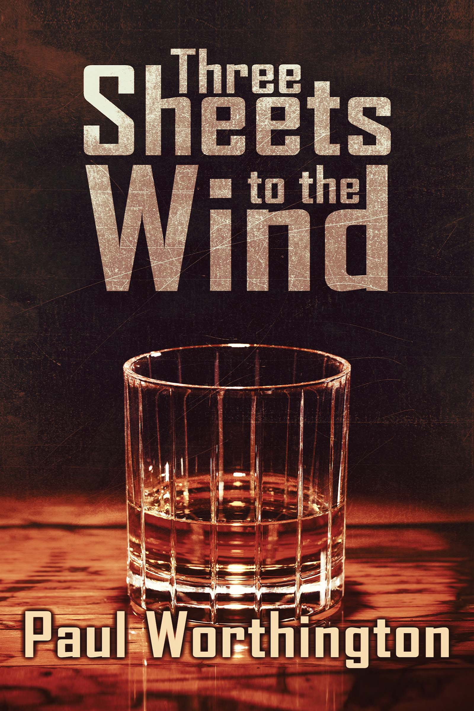 Three Sheets to the Wind – A Short Story
